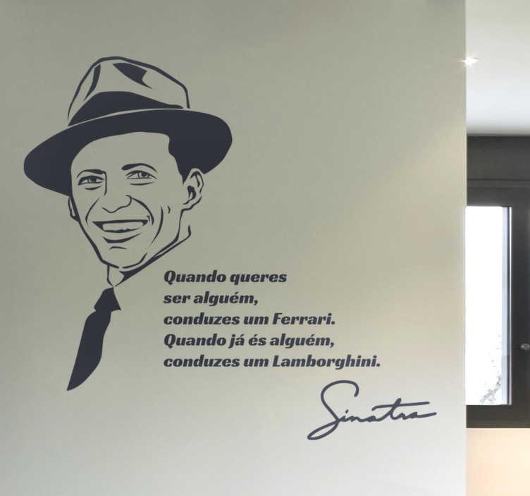 TenStickers. Vinil citação Frank Sinatra. Vinil citação Frank Sinatra. Renova a decoração do teu espaço com este em vinil autocolante de Frank Sinatra por um preço incrível.