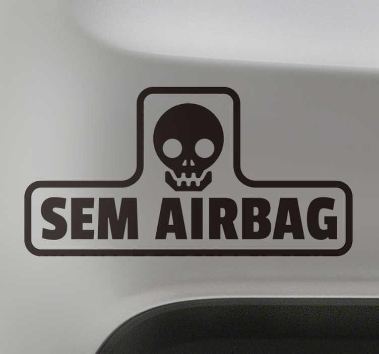 """TenStickers. Vinil Autocolante Sem Airbag. Vinil autocolante para carro e mota com uma caveira e a frase """"Sem Airbag"""", um vinil perfeito para personalizares as tuas viaturas."""