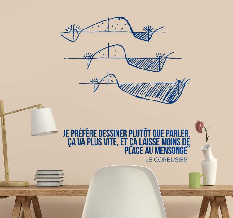 TenStickers. Sticker citation architecte Le Corbusier. Sticker d'une célèbre citation de l'architecte Français Le Corbusier et de ses croquis. Sticker idéal pour les passionnés de dessin.