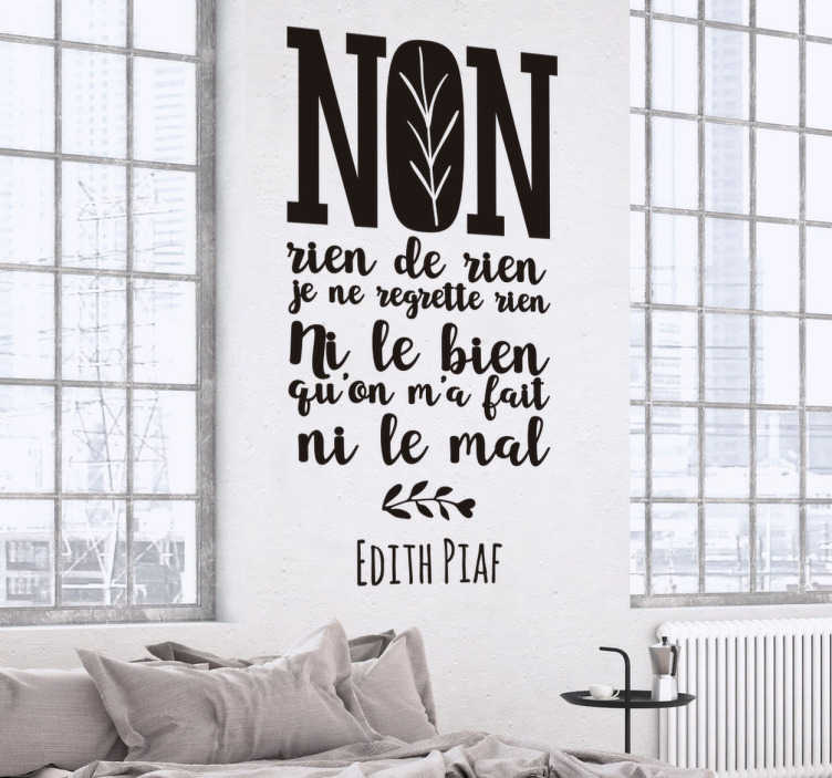 "TenStickers. Sticker paroles musique Edith Piaf. Fan de la chanteuse Edith Piaf et de sa légendaire musique ""Non, je ne regrette rien?"" Ce sticker des paroles de cette musique est fait pour vous."
