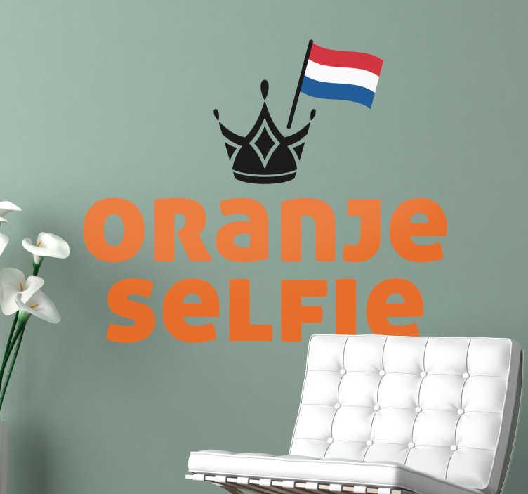 TenStickers. Muursticker Oranje Selfie. Deze muursticker komt van de populaire quote ´Oranje selfie´. Houdt u van Nederland met al haar pracht zoals de wadden?