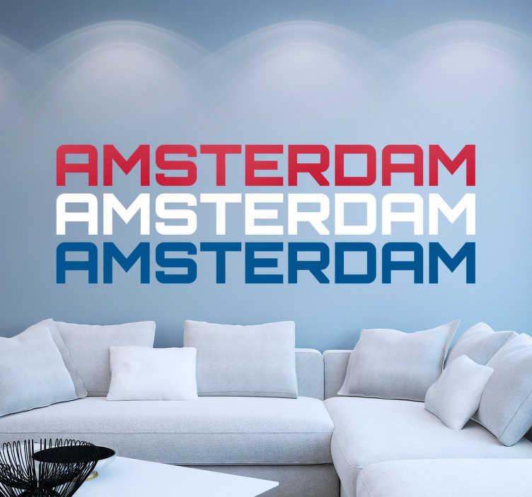 TenStickers. Sticker Amsterdam colors. Decoratieve muursticker waar drie keer Amsterdam opstaat in de kleuren van de Nederlandse vlag. Afmetingen aanpasbaar. 10% korting bij inschrijving.