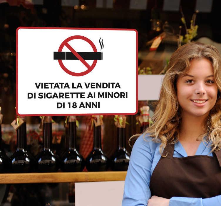 TenStickers. Adesivo vietata la vendita di sigarette. Adesivo vietata la vendita di sigarette ai minori di diciotto anni. Mostra a tutti che nella tua attività si rispetta la legge