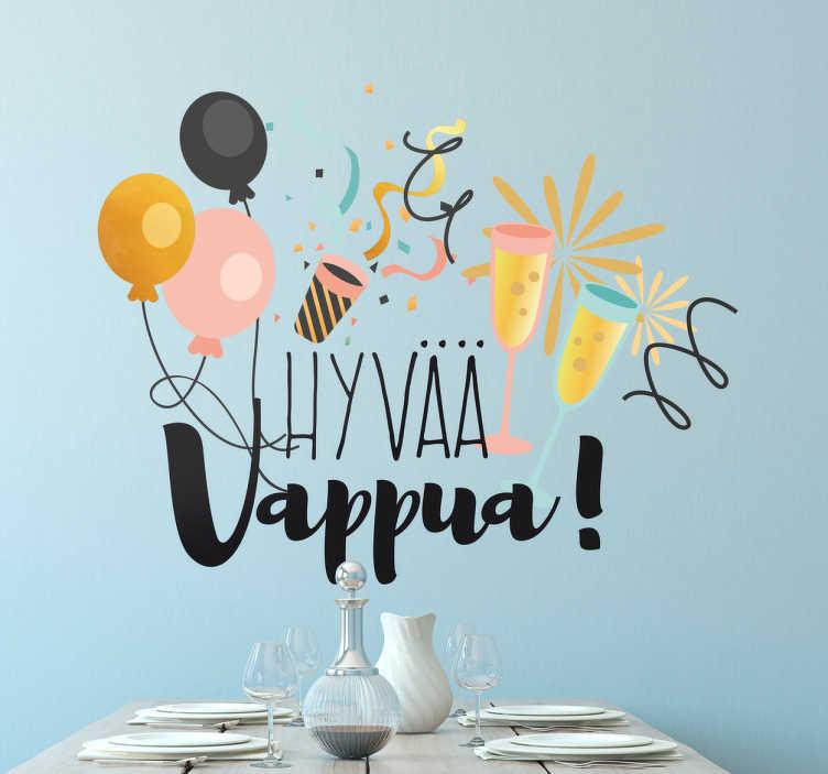 Tenstickers. Hyvää Vappua Tarra. Onko vappu suosikkijuhlasi? Kiinnitä tämä hauska tarra seinällesi kansainvälisen työväen juhlapäivänä.