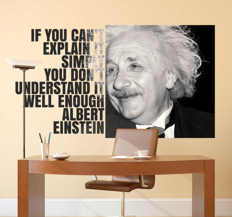 "TenStickers. Wandtattoo mit Zitat von Einstein. Schönes Wandtattoo mit einem Bild und Zitat von Einstein ""If you can´t explain simply you don´t understand it well enough"""