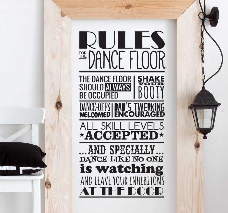 TenVinilo. Vinilo de texto normas de baile. Vinilo de pared con un texto en inglés que muestra las normas del baile de una forma original. Formado por una serie de frases relacionadas con el mundo del baile que te recordarán que la vida son dos días y hay que divertirse sin complejos.