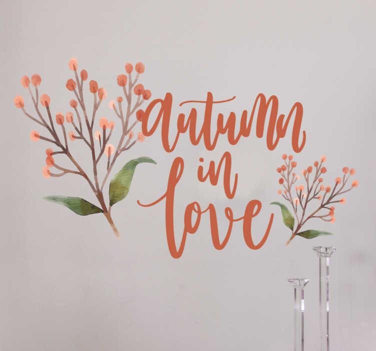 """TenStickers. Autocolante decorativo autumn in love. Autocolante decorativo de flores e plantas com a frase """"autumn in love"""". Coloca este vinil decorativo na decoração da sala."""