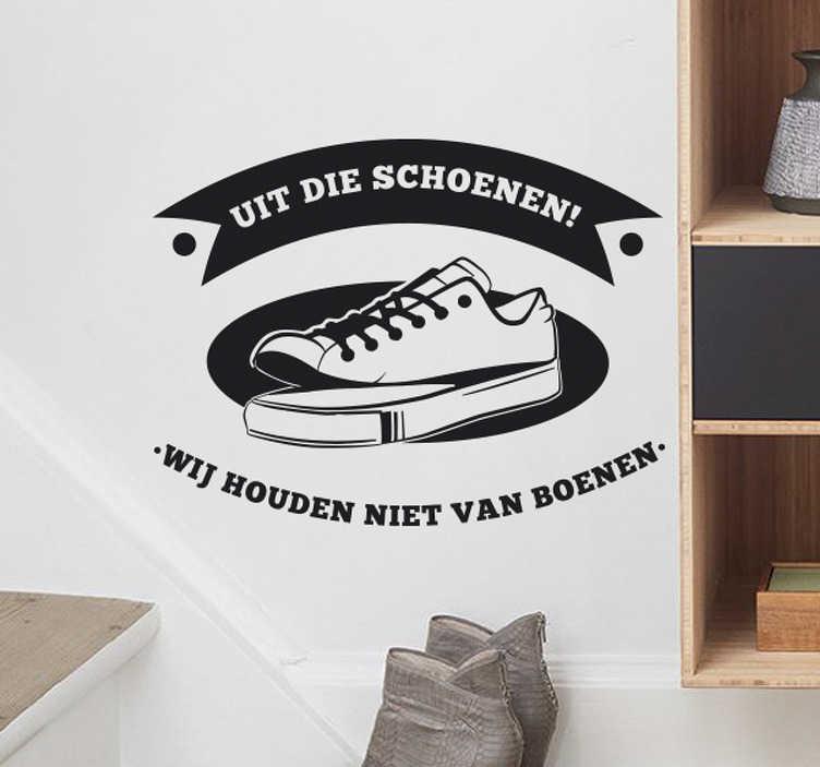 TenStickers. Sticker uit die schoenen. Bent u ook de vieze voetafdrukken in huis zat? Met deze muursticker geeft u duidelijk aan dat de schoenen uit moeten.