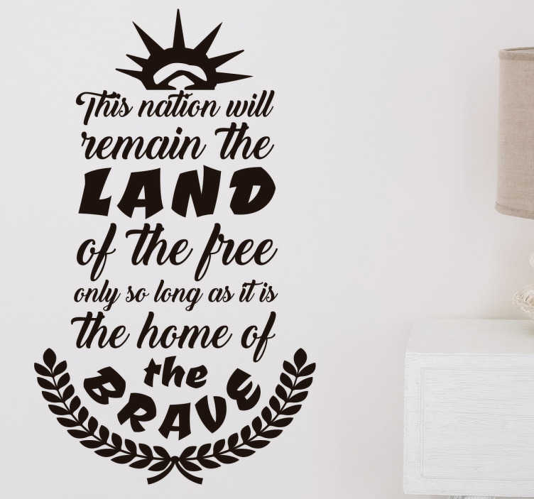 "TenStickers. Elmer Davis quote wall sticker. Elmer Davis famous quote wall sticker ""This nation will remain the land of the free only so long as it is the home of the brave."""