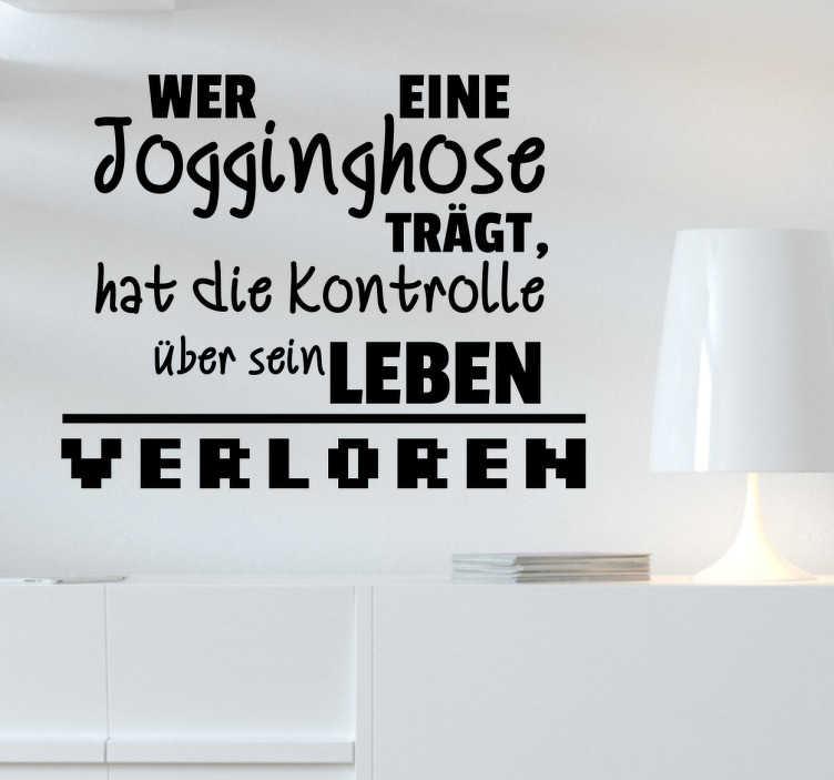 """TenStickers. Wandtattoo Zitat Karl Lagerfeld. Tolles Wandtattoo mit einem Zitat von Karl Lagerfeld. """"Wer eine Jogginhose trägt, hat die Kontrolle über sein Leben verloren""""."""