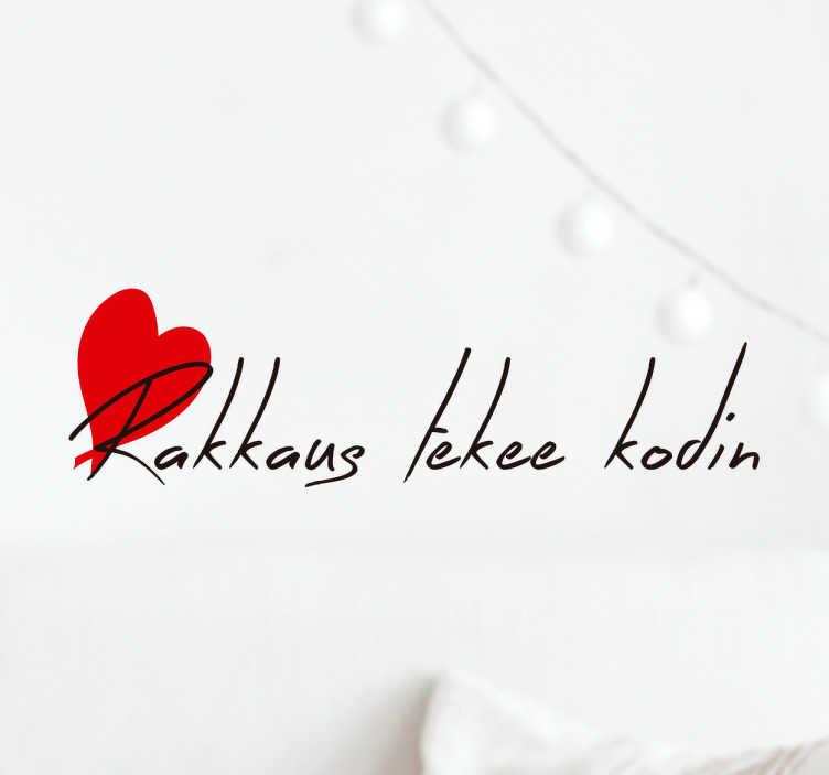 Tenstickers. Sisustustarra Rakkaus tekee kodin. Sisustustarra Rakkaus tekee kodin. Tämä suloinen teksti seinätarra muistuttaa siitä, että kodin tunnelma syntyy rakkauden avulla.