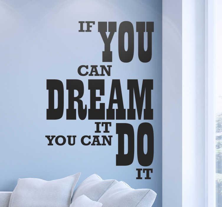 TenStickers. Muursticker Walt Disney you can do it. Een muurtekst van een beroemde zin uitgesproken door de wereldberoemde Walt Disney. De muursticker geeft een gevoel van motivatie en daadkracht.