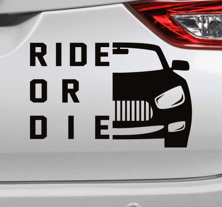 TenStickers. Adesivo auto ride or die. Adesivo per auto con mezza automobile e una scritta Simpatica/minacciosa in inglese