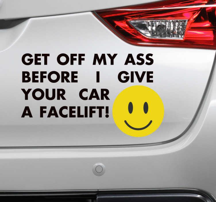 TenStickers. Autoaufkleber Face Lift. Ein total witziger Autoaufkleber mit lustig coolem Spruch, der Sie zur Vorsicht im Straßenverkehr mahnt. Riesige Auswahl