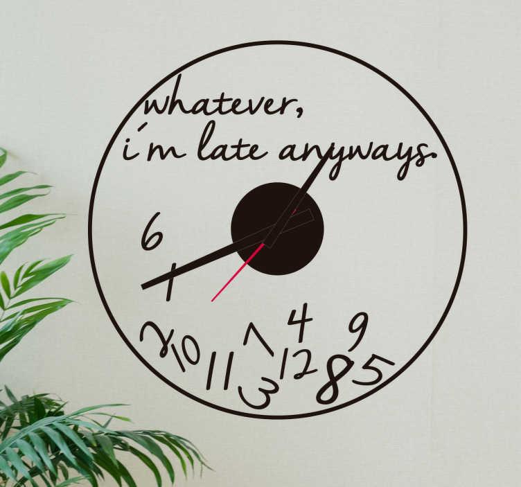 """TenStickers. Adesivo orologio """"ad ogni modo sono in ritardo"""". Orologio adesivo da parete per i ritardatari che non hanno paura del tempo"""