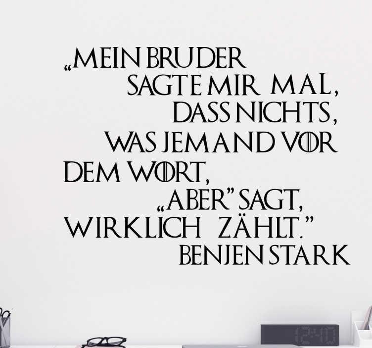 TenStickers. Wandtattoo Game of Thrones Benjen Stark. Wandtattoo für alle Game of Thrones Fans mit einem Zitat von Benjen Stark. Tolle Weisheit als Wanddekoration.