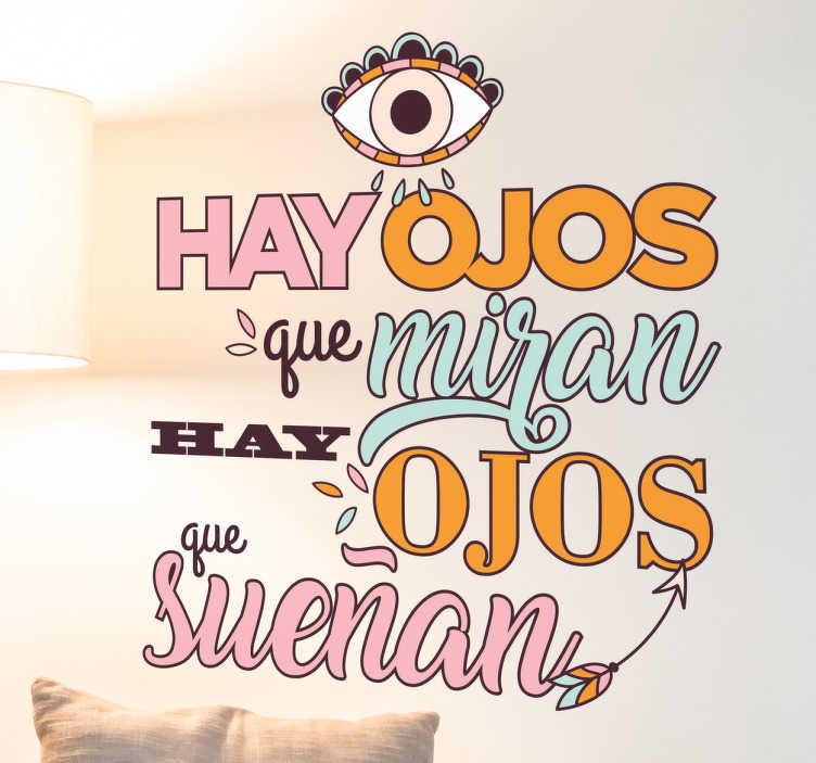 TenVinilo. Vinilo poema Miguel de Unamuno. Vinilos decorativos originales con un texto del autor español Miguel de Unamuno que reza: hay ojos que miran, hay ojos que sueñan.