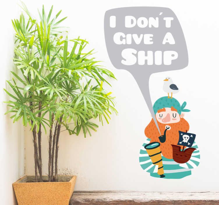 """TenStickers. Naklejka winylowa I don't give a ship. Naklejka na ścianę wykonana z winylu. Przedstawia ona pirata z rudą brodą trzymającego mały statek piracki i lunetę w ręku. Zawiera również zabawne zdanie w języku angielskim: ''I don't give a ship""""."""