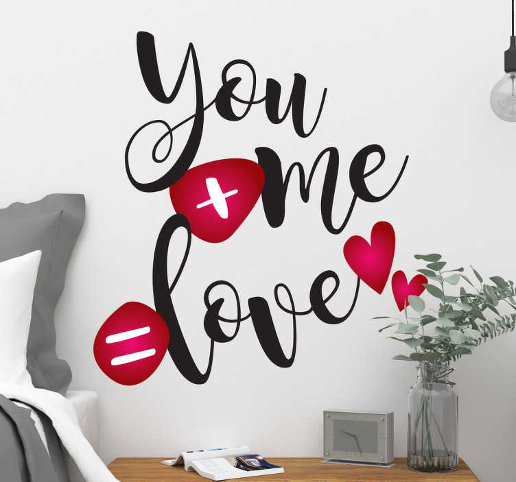 """TenVinilo. Vinilo amor mensajes tipográficos. Vinilo mensajes de amor con un diseño moderno y llamativo en inglés con el texto """"you+me=love"""", disponible en el tamaño que requieras."""