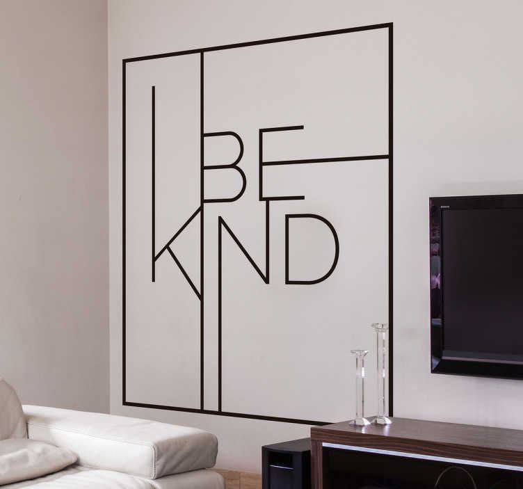TenVinilo. Vinilo mensajes tipográficos be kind. Vinilo de frases positivas de la vida en la que, en inglés, invitarás a ser amable, con un diseño gráfico moderno y atractivo en línea.