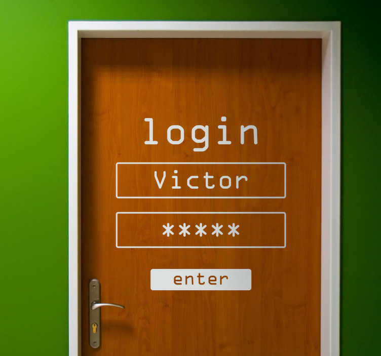 TenStickers. Deursticker naam Login personaliseerbaar. Houden er mensen in huis van games of computers? Maak de deur naar hun kamer dan extra leuk met deze deursticker die te personaliseren met een eigen naam in het login scherm.r