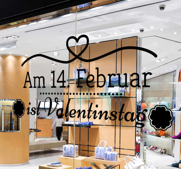 TenStickers. Schaufensteraufkleber am 14 Februar. Toller Schaufensteraufkleber für den Valentinstag. Schmücken Sie Ihr Schaufenster und machen Kunden auf Ihre Angebote aufmerksam.