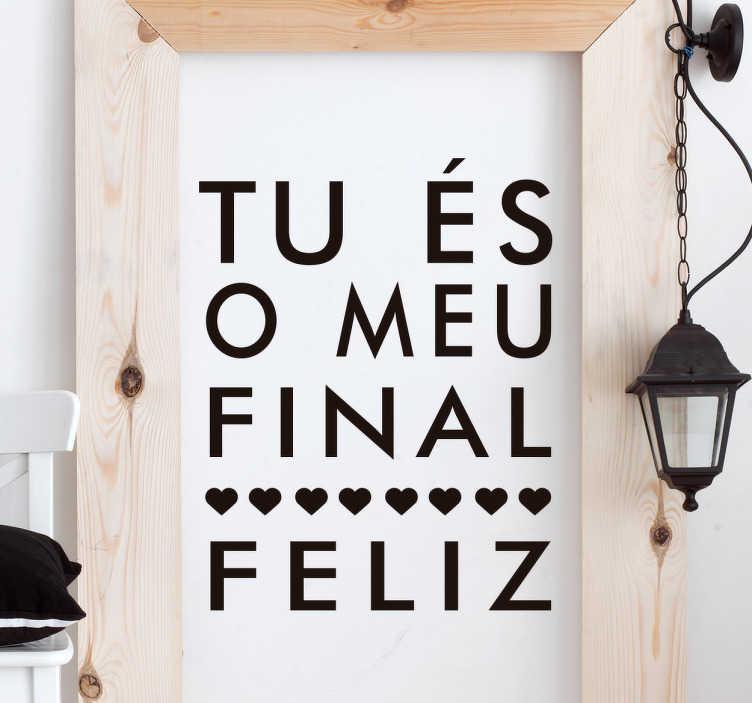 TenStickers. Autocolante de parede amoroso. Temos para si este autocolante de parede para transmitir uma mensagem de amor e felicidade '' tu és o meu final feliz''.