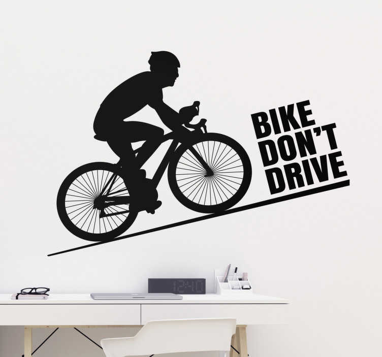 TenStickers. Bike Don´t Drive Wall Sticker. Bike, don´t drive! A fantastic cycling decal for all