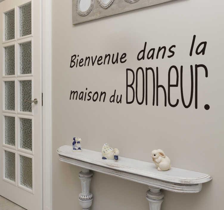 """TenStickers. Sticker Entrée Maison du Bonheur. Quoi de mieux pour bien accueillir vos convives que ce sticker dans l'entrée """"Bienvenue dans la maison du bonheur"""" ? Une déco simple mais originale."""