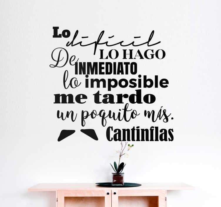 TenVinilo. Vinil decorativo cita famosa Cantinflas. Vinilo mural con una fantástica frase del famoso actor mexicano Mario Moreno Cantinflas con un diseño original perfecto para cualquier estancia.