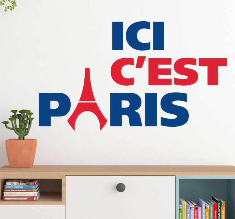 TenStickers. Sticker ici c'est Paris. Autocollant Ici c'est Paris, pour tous les grands fans du club de la capitale!  Ce sticker de foot, aux couleurs du PSG et de la ville de Paris, mais aussi paré de la tour Eiffel, saura parfaitement trouver sa place dans votre intérieur. Idéal pour tous les fans de ce club de foot mythique.
