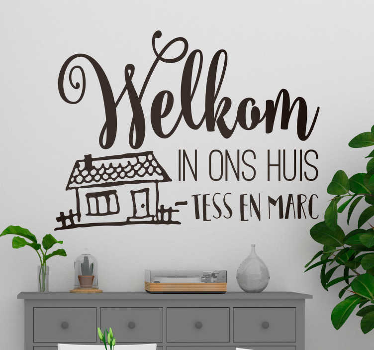 TenStickers. Custom welcome NL home text wall decal. Customize your own welcome message text in our self adhesive home wall text sticker. It is available in any size required and easy to apply.