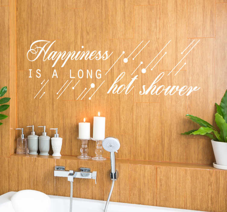 "TenStickers. Happiness is a long shower home text wall sticker. Text wall sticker with the quote ""Happiness is a long hot shower"". Ideal to put in your bathroom so you can enjoy those little moments for yourself."