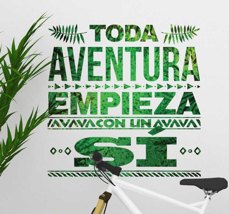 TenVinilo. Vinilo de texto estampado jungla. Murales de pared con una positiva cita que dice que toda aventura empieza con un sí, vinilo decorativo original.