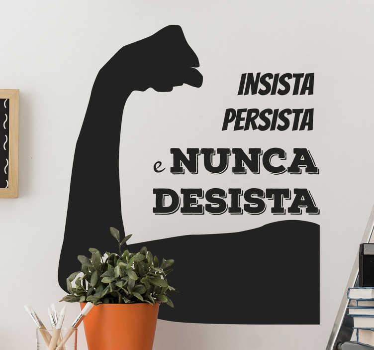 TenStickers. Autocolante de parede provérbio insista. Porquê desistir? Com este adesivo parede com o texto ''insista persista e nunca desista''vai proporcionar-lhe mais força de vontade para o que aí vem.