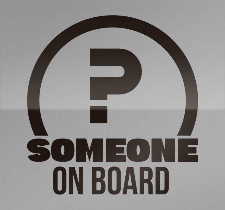 """TenStickers. Autocollant Bébé à Bord Someone on Board. Personnalisez votre voiture à l'aide d'un autocollant voiture nommé """"Someone on Board"""" qui peut être traduit directement par """"Quelqu'un à bord"""" pour résultat garantit. Achat Sécurisé et Garantit."""