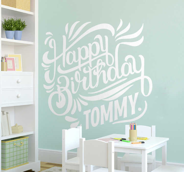 TenStickers. Personalised Happy Birthday Wall Sticker. Personalised Happy Birthday wall sticker for decorating the walls of the living room, dining room or hall for a birthday party. This stylish and exciting design is perfect for bringing the birthday decorations together in a way that is both personal and aesthetically pleasing.