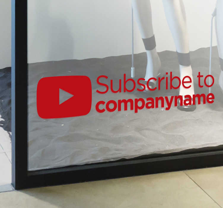 TenStickers. Personalised YouTube Subscribe Sticker. Use this customised YouTube sticker to tell your followers, fans, customers or friends to subscribe to your YouTube channel. This versatile decal can be used as a shop window sticker for businesses, a wall sticker for aspiring YouTubers or a laptop skin for fans of the platform.