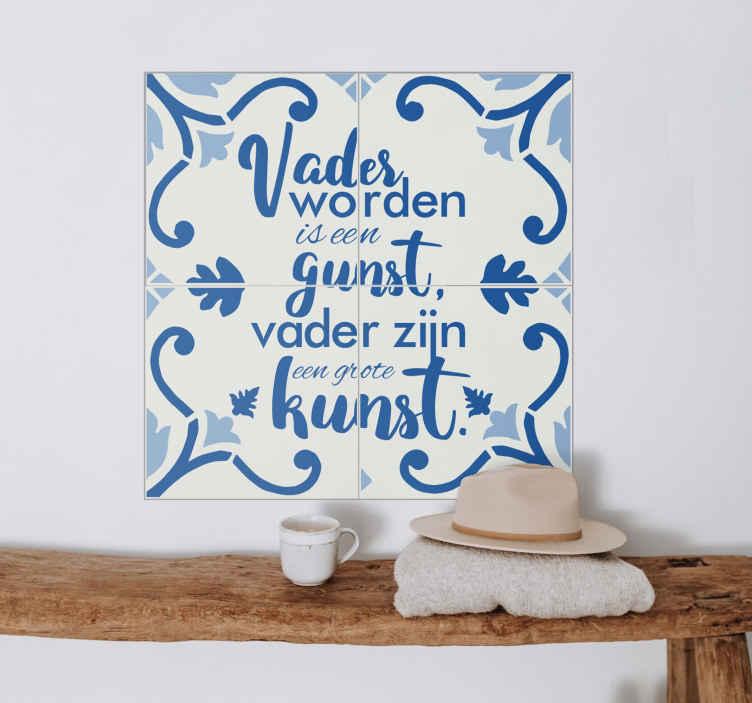 """TenStickers. Blauwe tegelsticker tekst. """"Vader worden is een gunst, vader zijn een grote kunst"""", plaats deze inspirerende tekst sticker in uw woning. Afmetingen naar eigen wens aan te passen."""