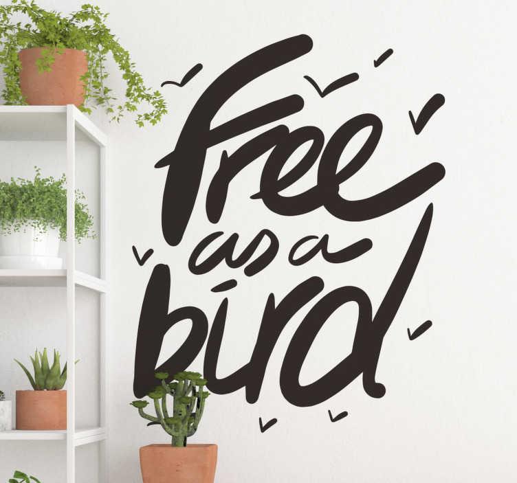 """TenStickers. Naklejka na ścianę z napisem """"Free as a bird"""". Naklejka na ścianę z napisem """"Free as a bird"""" (""""Wolny jak ptak""""). Dekoracja idealna do salonu lub sypialni!"""