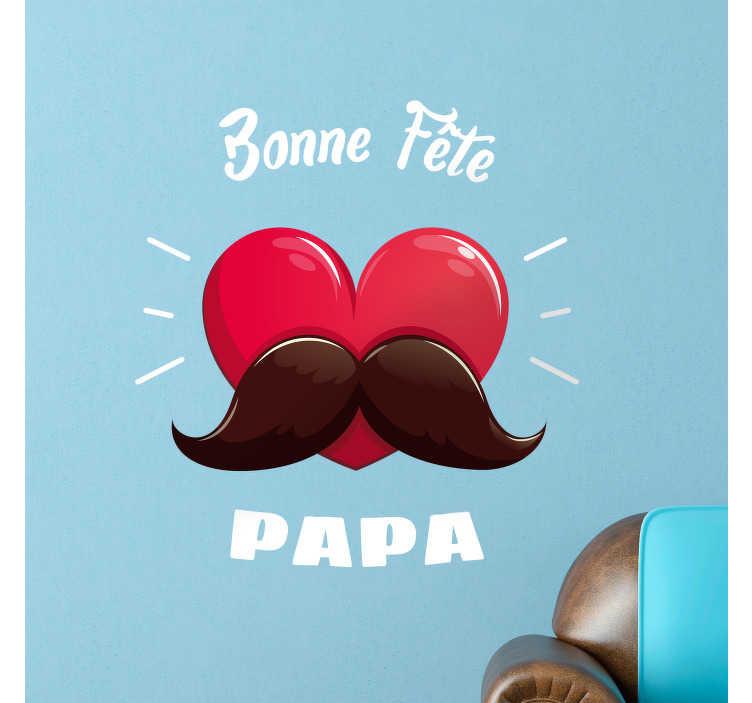 """TenStickers. Sticker bonne fête papa. Sticker pour la fête des pères représentant un coeur avec une grosse moustache, accompagné de la phrase """"bonne fête papa""""."""