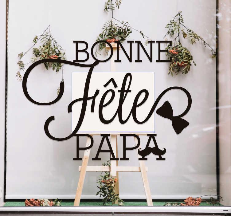 TenStickers. Sticker fête des pères. Sticker textes parfait pour la vitrine de votre magasin ou tout simplement pour faire une surprise à votre papa! Qualité Garantie.
