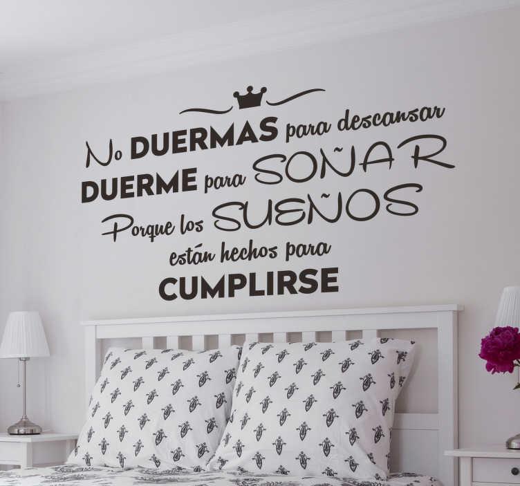 TenVinilo. Vinilo decorativo duerme para soñar. Vinilos de frases positivas, ideales para decorar y personalizar el diseño de interiores de tu salón o especialmente de un dormitorio.