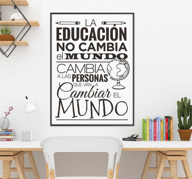 TenVinilo. Vinilos de frases sobre educación. Vinilos de citas célebres ideales para decorar tu casa o las paredes de las aulas de una clase.