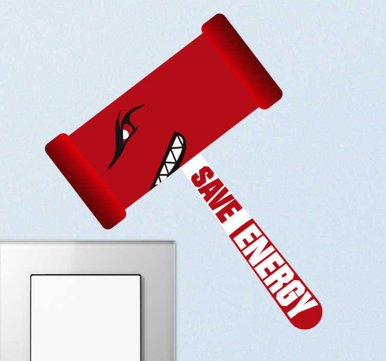 TenStickers. Sticker stopcontact hamer bespaar energie. Decoreer de stopcontacten in huis en maak tegelijkertijd uw huisgenoten bewust van energiebesparing. Pas de afmetingen naar eigen wens aan.