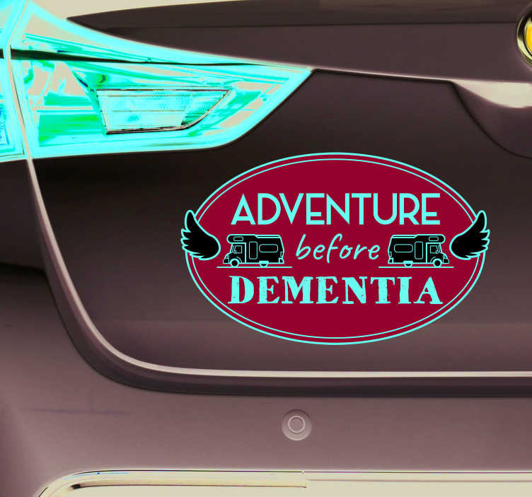 TenStickers. Adventure before dementia Car Decal. Decorative car vinyl sticker designed with adventure text and caravan images. Flag it on your car to express your love for travel.