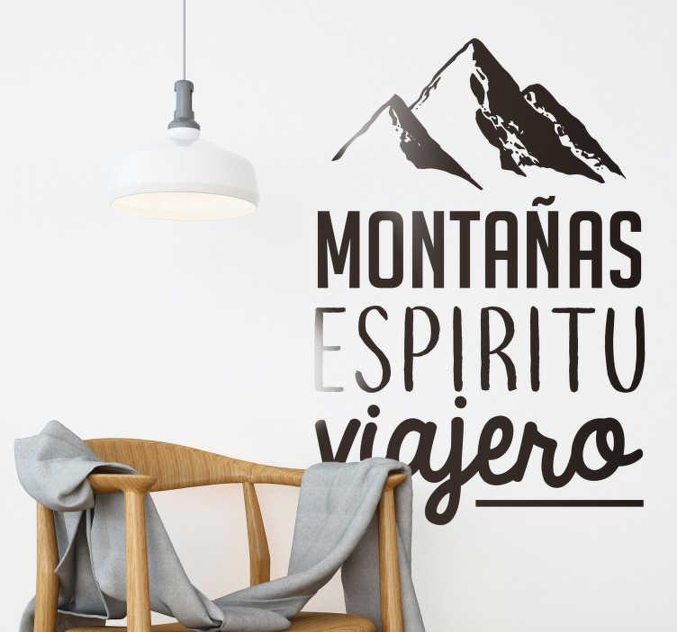 TenVinilo. Vinilo pared montañas espíritu viajero. Vinilo texto de diseño exclusivo, para amantes de los viajes y las montañas. Una forma perfecta y barata de personalizar la decoración de tu hogar a tu gusto.