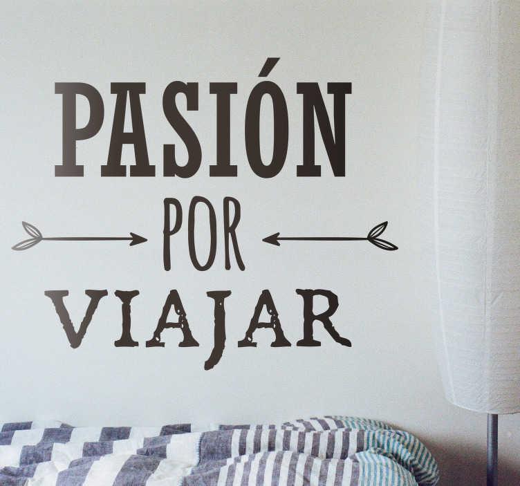 TenVinilo. Vinilo pared pasión por viajar. Pegatina de viaje de diseño exclusivo pensada para todos aquellos que sientan auténtica pasión por viajar. Compra Online Segura y Garantizada