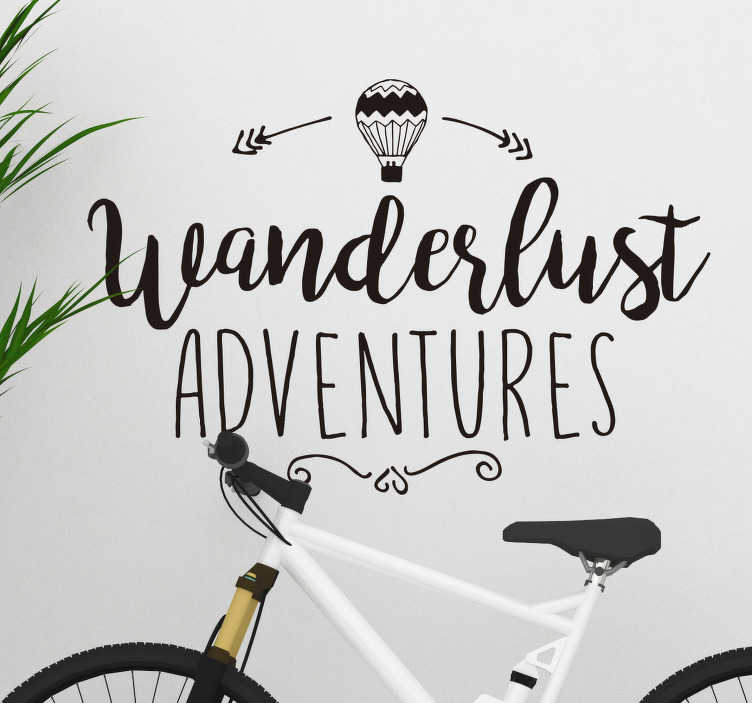 TenStickers. Wanderlust Adventures Wall Sticker. With this fantastic wall decal, you can be reminded every day of your desire to travel! High quality materials always used.