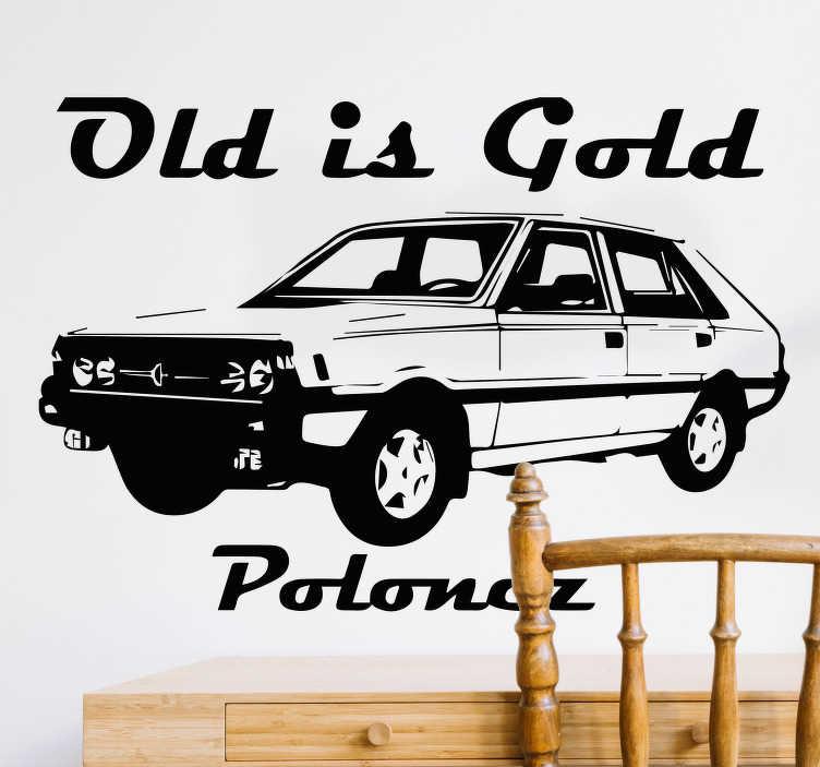 """TenStickers. Naklejka na ścianę klasyczny polonez. Naklejka ścienna, przedstawiająca polskie auto, Poloneza z angielskim napisem """"Old is gold"""". Jeśli jesteś fanem klasycznych samochód, musisz mieć tą naklejkę! Produkt może być dostosowany do Twoich potrzeb!"""